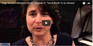 "Edge-Studio's-Whittam's-World-–-Episode-51-""Vocal-Booth-To-Go-Review"