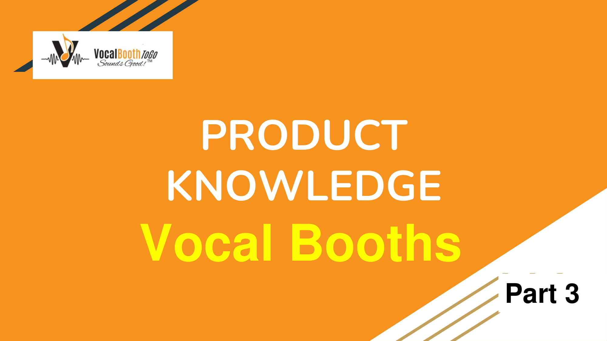 PRODUCT KNOWLEDGE Vocal Booths